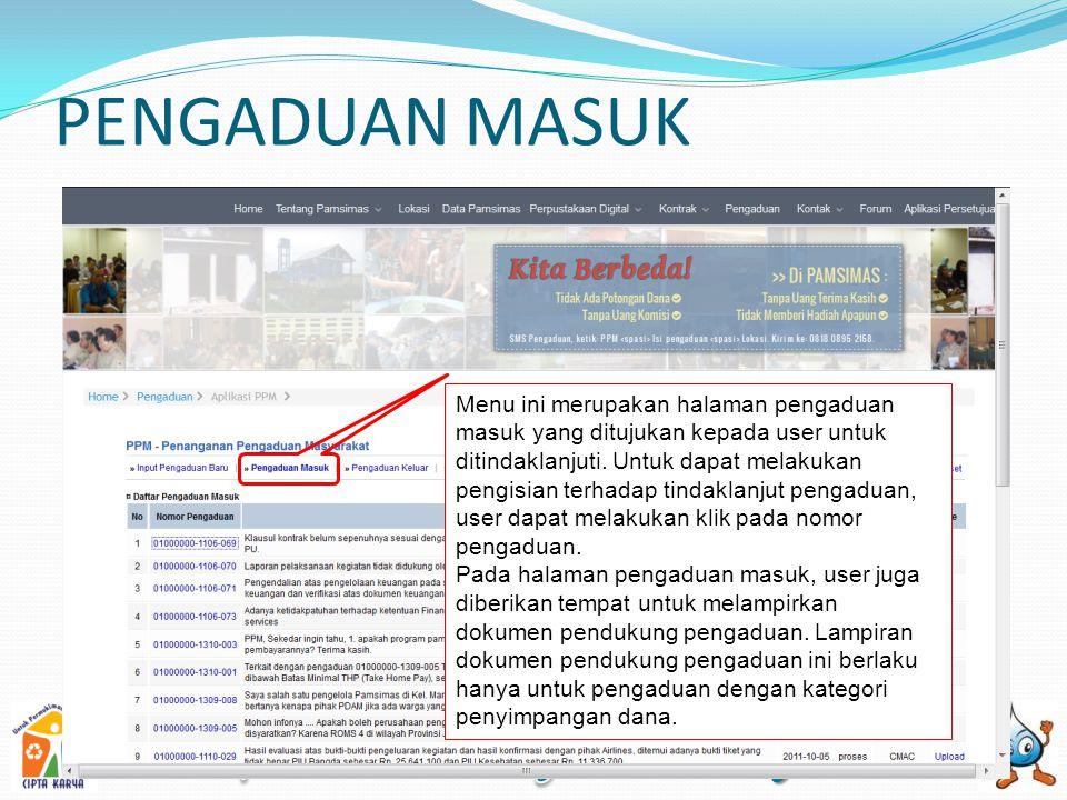 PENGADUAN MASUK Menu ini merupakan halaman pengaduan masuk yang ditujukan kepada user untuk ditindaklanjuti.