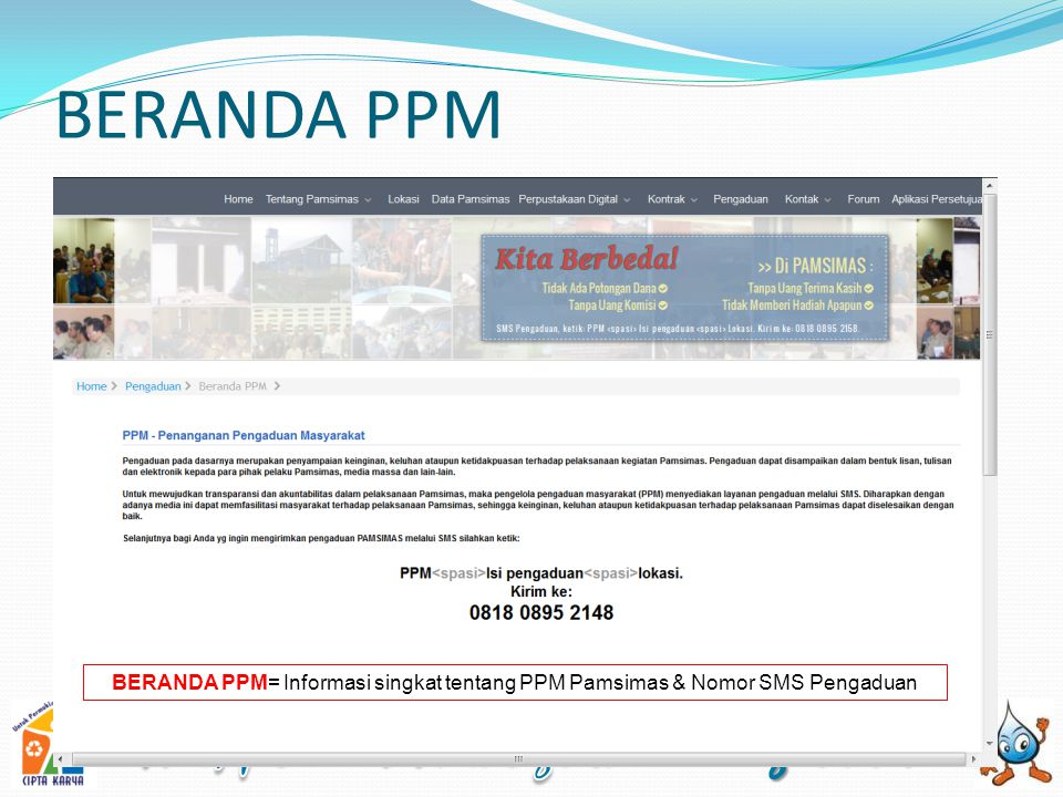 PENGADUAN ONLINE PENGADUAN ONLINE: salah satu media pengaduan dimana masyarakat luas dapat menyampaikan pengaduan melalui website Pamsimas.