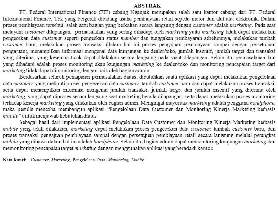 LATAR BELAKANG PT.Federal International Finance (FIF) adalah perusahaan yang bergerak dalam bidang usaha pembiayaan retail sepeda motor dan alat elektronik di Indonesia.