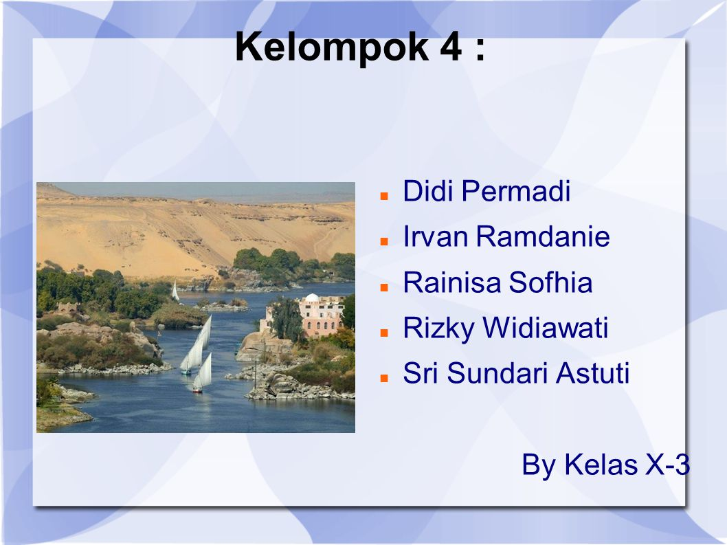 Kelompok 4 : Didi Permadi Irvan Ramdanie Rainisa Sofhia Rizky Widiawati Sri Sundari Astuti By Kelas X-3