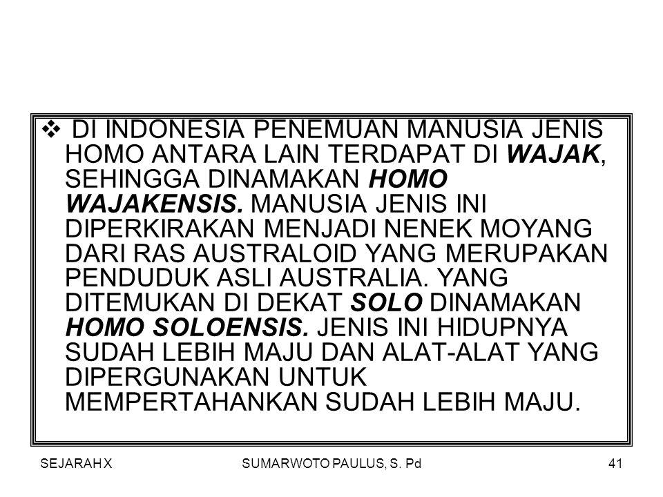 SEJARAH XSUMARWOTO PAULUS, S. Pd40  ADAPUN TEMPAT-TEMPAT TEMUAN MANUSIA JENIS HOMO INI, SELAIN DI INDONESIA ANTARA LAIN DI MALAYSIA TIMUR, FILIPINA,