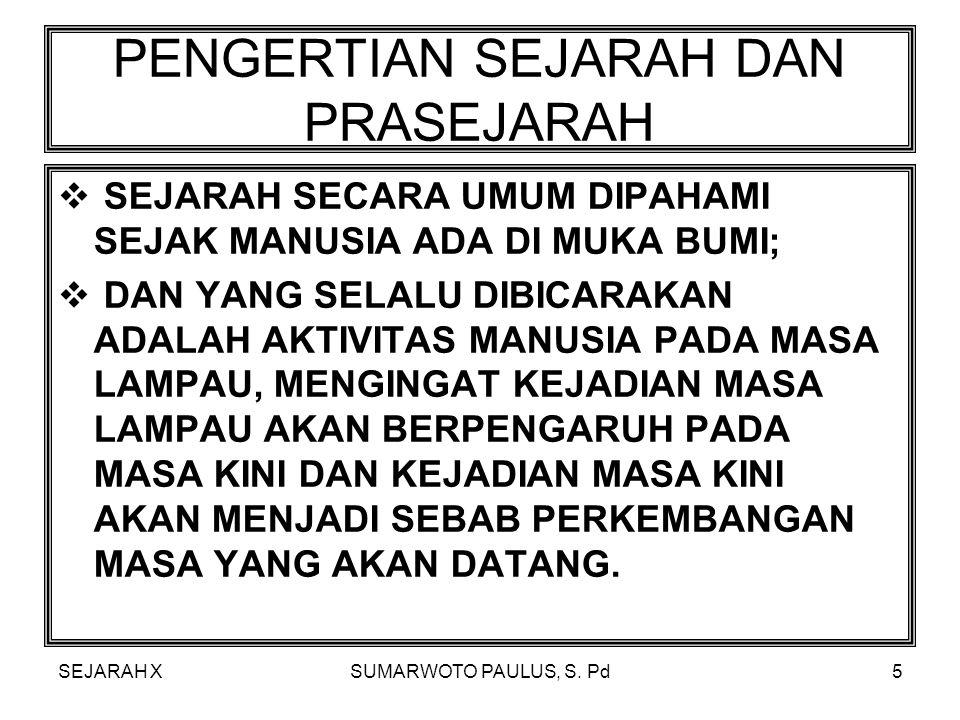 SEJARAH XSUMARWOTO PAULUS, S. Pd4 BUKU LITERATUR SARDIMAN A.M., M. Pd, DRS. SEJARAH NASIONAL DAN SEJARAH UMUM 1 A-C KEDANG SARI, SURABAYA, 1995. LATUC