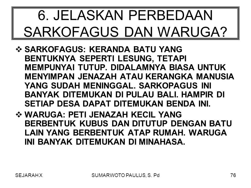 SEJARAH XSUMARWOTO PAULUS, S.Pd75 5.