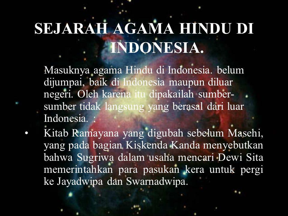 SEJARAH AGAMA HINDU DI INDONESIA.Masuknya agama Hindu di Indonesia.