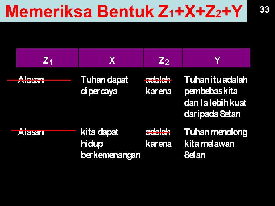 33 Memeriksa Bentuk Z 1 +X+Z 2 +Y