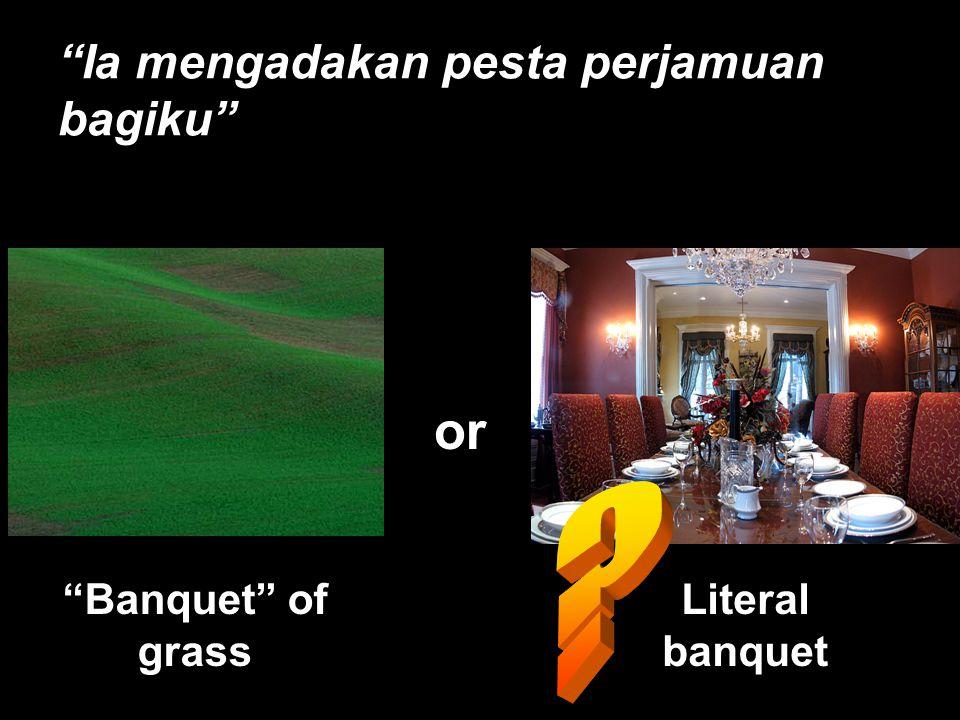 """Ia mengadakan pesta perjamuan bagiku"" or ""Banquet"" of grass Literal banquet"