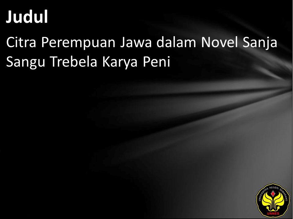 Judul Citra Perempuan Jawa dalam Novel Sanja Sangu Trebela Karya Peni