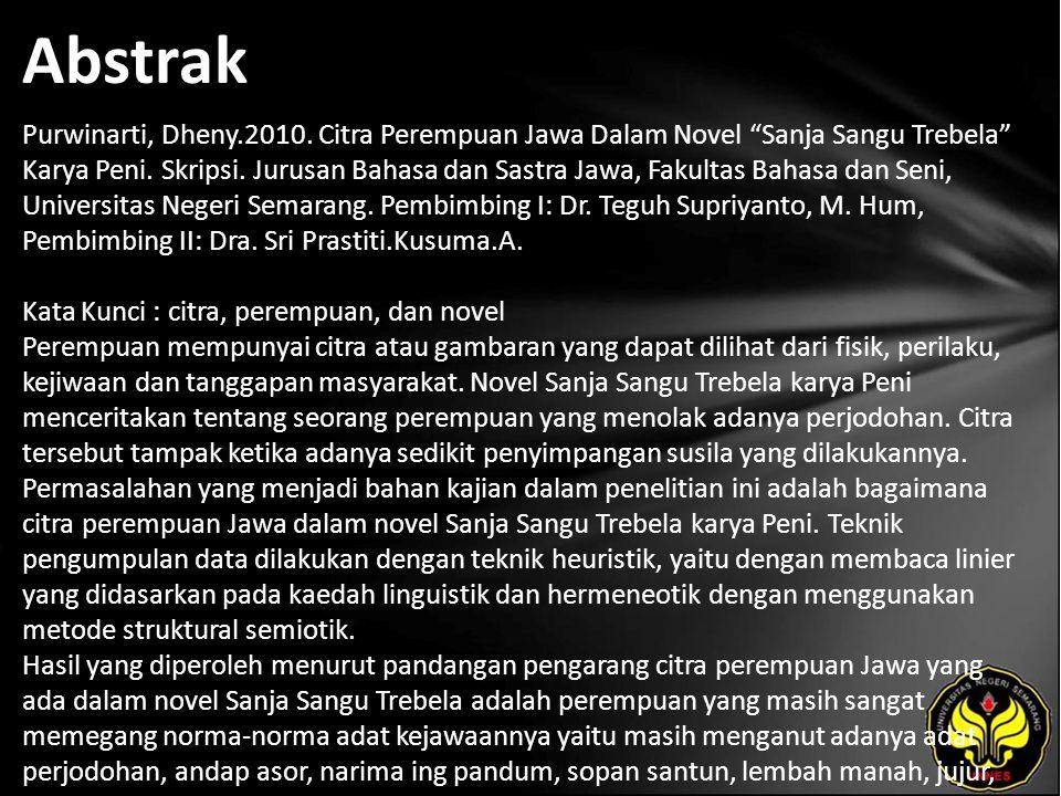 "Abstrak Purwinarti, Dheny.2010. Citra Perempuan Jawa Dalam Novel ""Sanja Sangu Trebela"" Karya Peni. Skripsi. Jurusan Bahasa dan Sastra Jawa, Fakultas B"