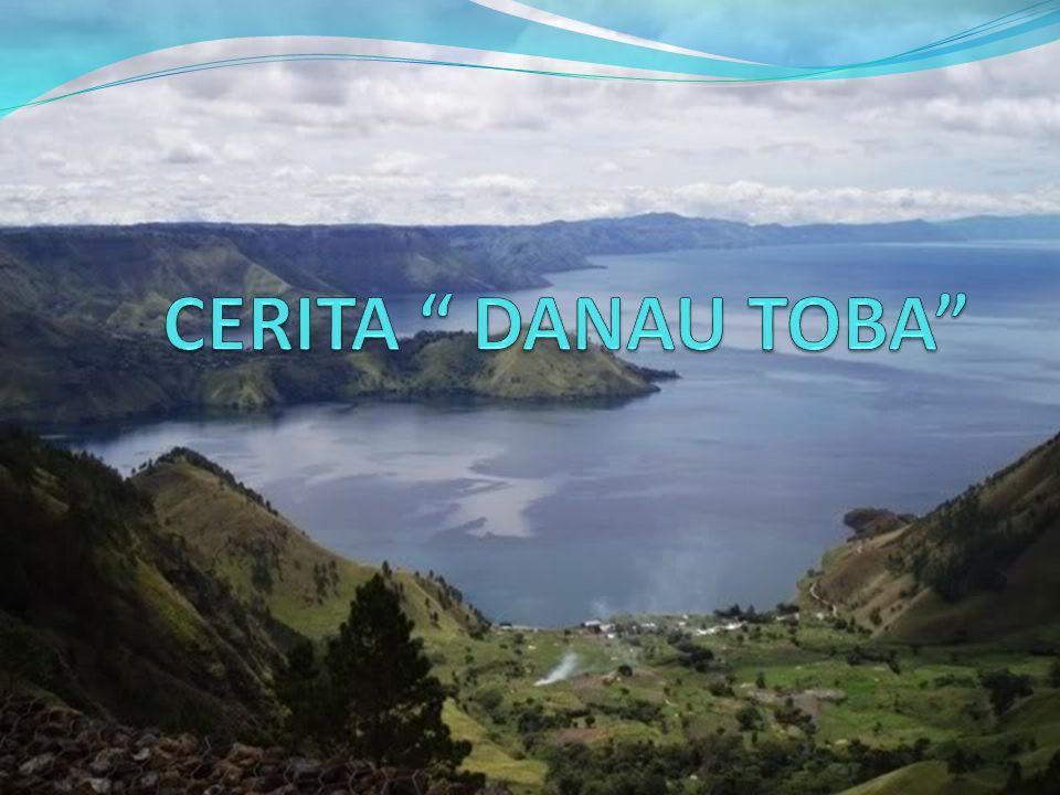 Pada zaman dahulu di suatu desa di Sumatera Utara hiduplah seorang petani bernama Toba yang menyendiri di sebuah lembah yang landai dan subur.
