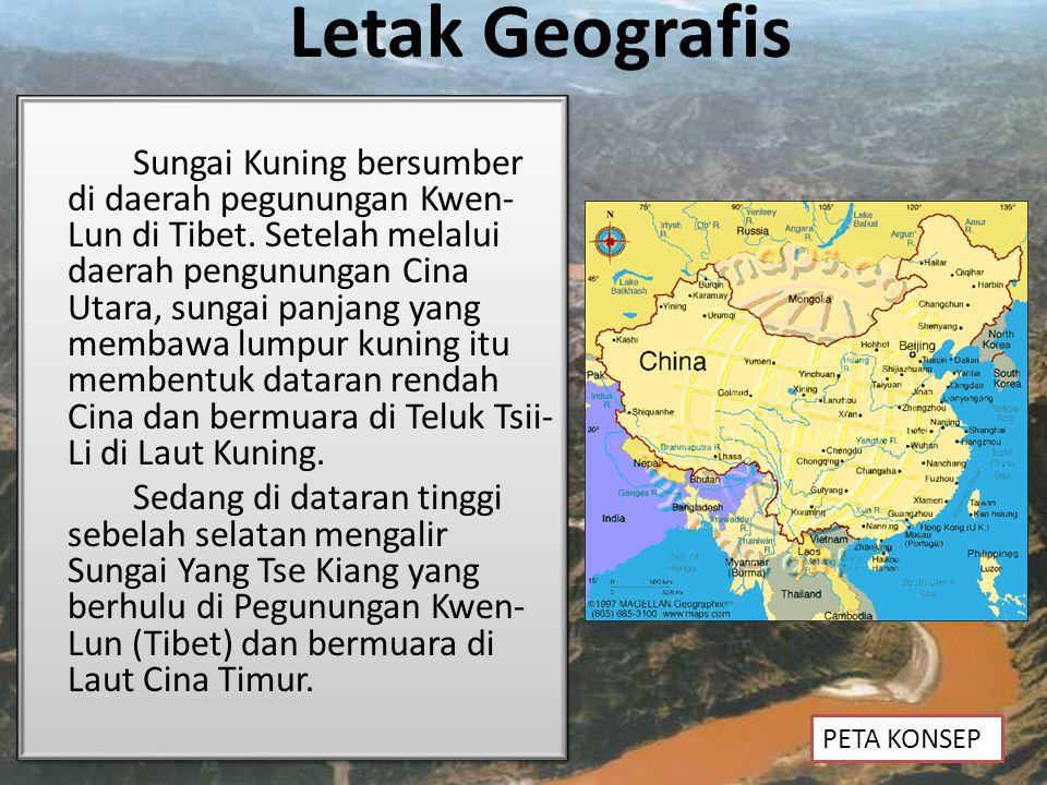 Letak Geografis Sungai Kuning bersumber di daerah pegunungan Kwen- Lun di Tibet. Setelah melalui daerah pengunungan Cina Utara, sungai panjang yang me