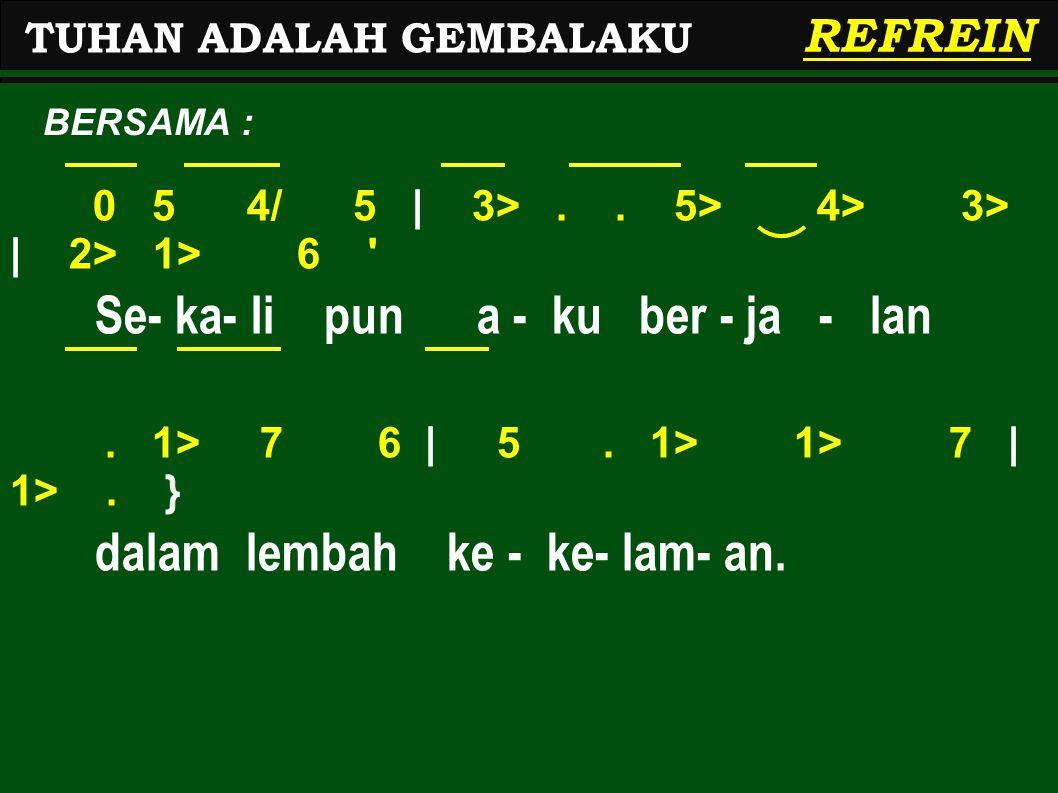 0 5 4/ 5 | 3>..5> 4> 3> | 2> 1> 6 Se- ka- Ii pun a - ku ber - ja - lan.