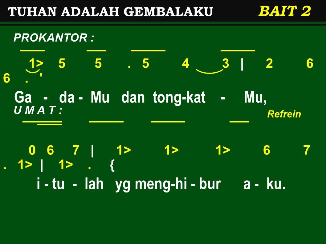 1> 5 5.5 4 3 | 2 6 6. Ga - da - Mu dan tong-kat - Mu, 0 6 7 | 1> 1> 1> 6 7.