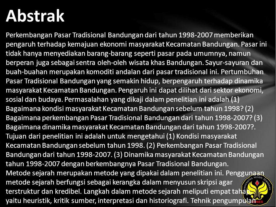 Abstrak Perkembangan Pasar Tradisional Bandungan dari tahun 1998-2007 memberikan pengaruh terhadap kemajuan ekonomi masyarakat Kecamatan Bandungan. Pa
