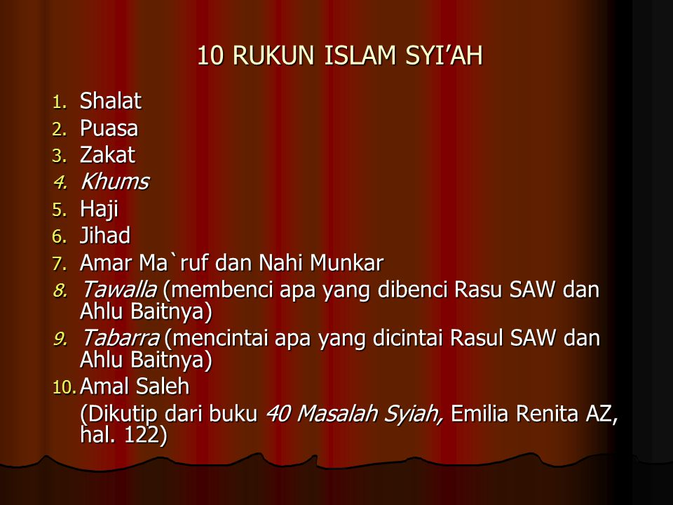 10 RUKUN ISLAM SYI'AH 1.Shalat 2. Puasa 3. Zakat 4.