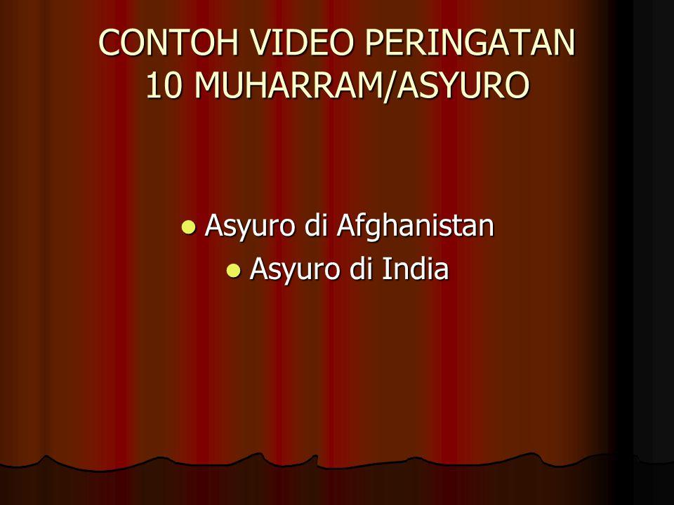 CONTOH VIDEO PERINGATAN 10 MUHARRAM/ASYURO Asyuro di Afghanistan Asyuro di Afghanistan Asyuro di India Asyuro di India