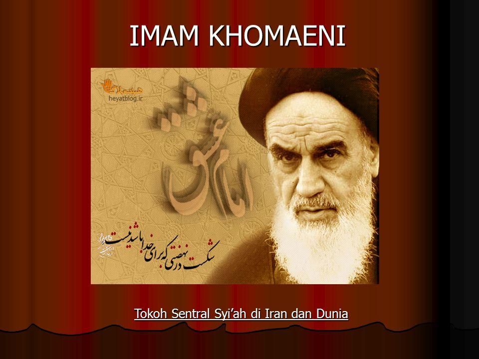 IMAM KHOMAENI Tokoh Sentral Syi'ah di Iran dan Dunia