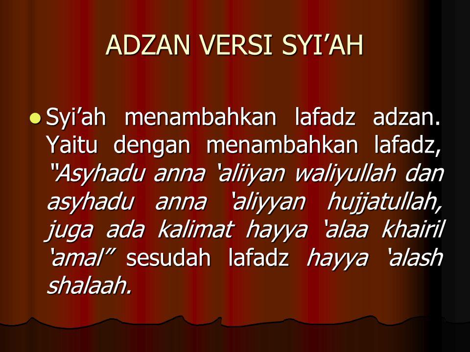 ADZAN VERSI SYI'AH Syi'ah menambahkan lafadz adzan.