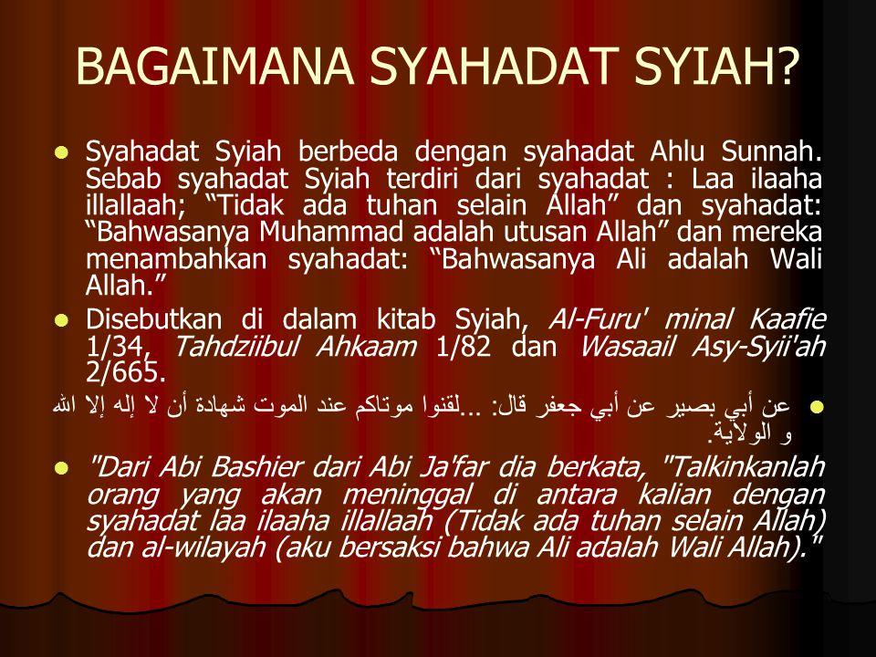 BAGAIMANA SYAHADAT SYIAH.Syahadat Syiah berbeda dengan syahadat Ahlu Sunnah.