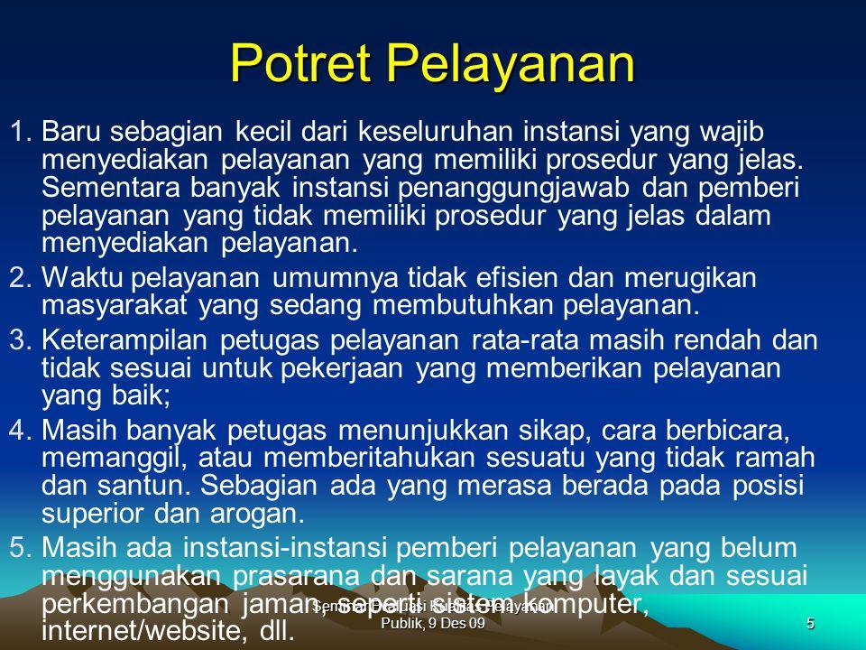 Seminar Evaluasi Kualitas Pelayanan Publik, 9 Des 095 Potret Pelayanan 1.Baru sebagian kecil dari keseluruhan instansi yang wajib menyediakan pelayana
