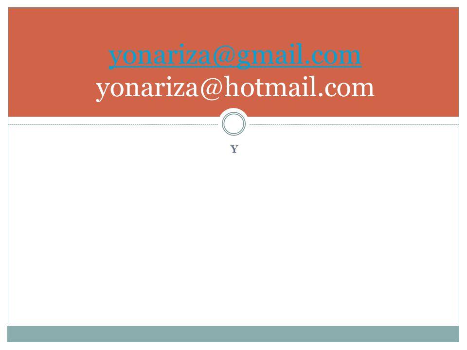 Y yonariza@gmail.com yonariza@gmail.com yonariza@hotmail.com