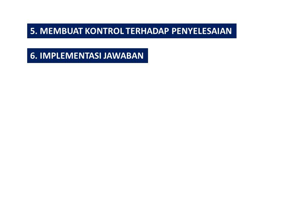 5. MEMBUAT KONTROL TERHADAP PENYELESAIAN 6. IMPLEMENTASI JAWABAN