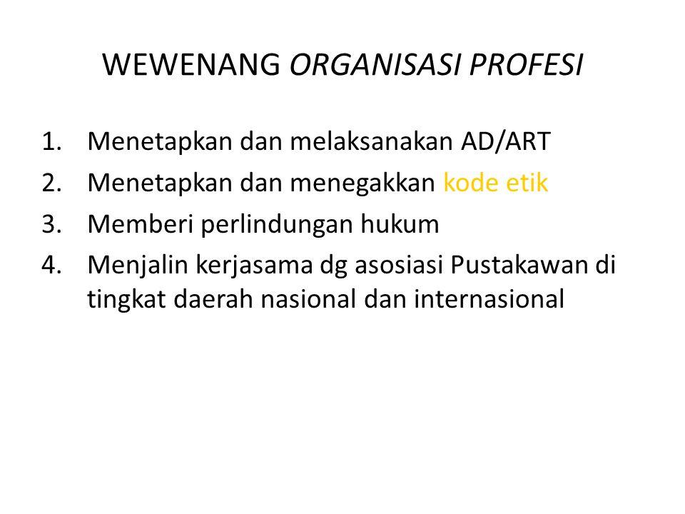 Ikatan Pustakawan Indonesia (IPI) Organisasi Profesi bagi pustakawan Meningkatkan profesionalisme pustakawan Indonesia Mengembangkan ilmu perpustakaan, dokumentasi dan informasi Mengabdikan dan mengamalkan tenaga dan keahlian untuk bangsa dan negara RI (Pasal 8 AD-IPI)