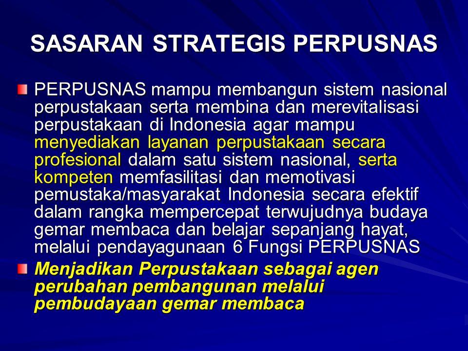 Kebijakan Nasional Bidang Perpustakaan (menurut RPJMN 2010- 2014) Pembangunan perpustakaan di Indonesia di arahkan pada: Peningkatan Minat dan Gemar Membaca Masyarakat, dengan strategi: (1) Penyelenggaraan dan Pengelolaan Perpustakaan sebagai Sarana Pembelajaran Sepanjang Hayat bagi Masyarakat; (2) Revitalisasi Perpustakaan di seluruh Indonesia; (3) Peningkatan Ketersediaan Layanan Perpustakaan Secara Merata; (4) Peningkatan Kualitas dan Keberagaman Koleksi Perpustakaan; (5) Peningkatan Promosi Gemar Membaca dan Pemanfaatan Perpustakaan; dan (6) Peningkatan Kompetensi dan Profesionalitas Tenaga Perpustakaan .