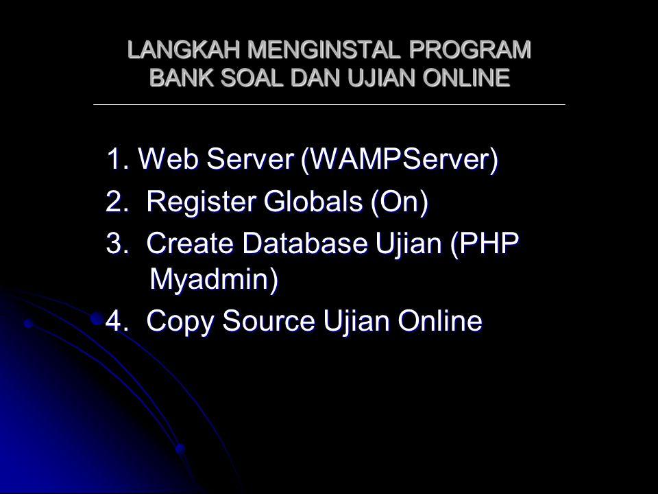 LANGKAH MENGINSTAL PROGRAM BANK SOAL DAN UJIAN ONLINE 1.