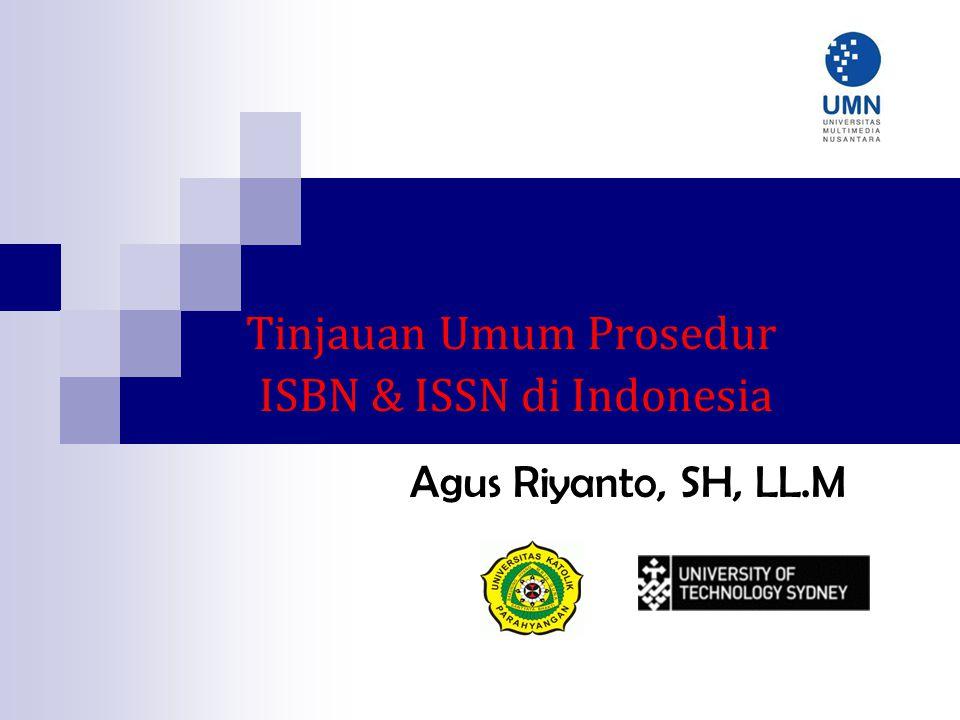Tinjauan Umum Prosedur ISBN & ISSN di Indonesia Agus Riyanto, SH, LL.M