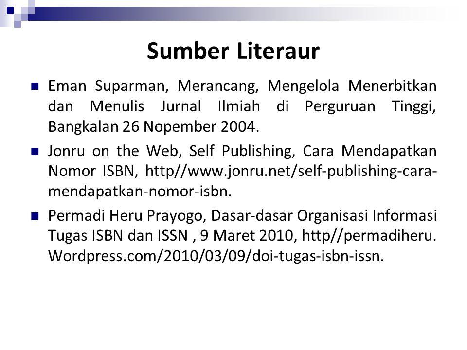 Sumber Literaur Eman Suparman, Merancang, Mengelola Menerbitkan dan Menulis Jurnal Ilmiah di Perguruan Tinggi, Bangkalan 26 Nopember 2004. Jonru on th