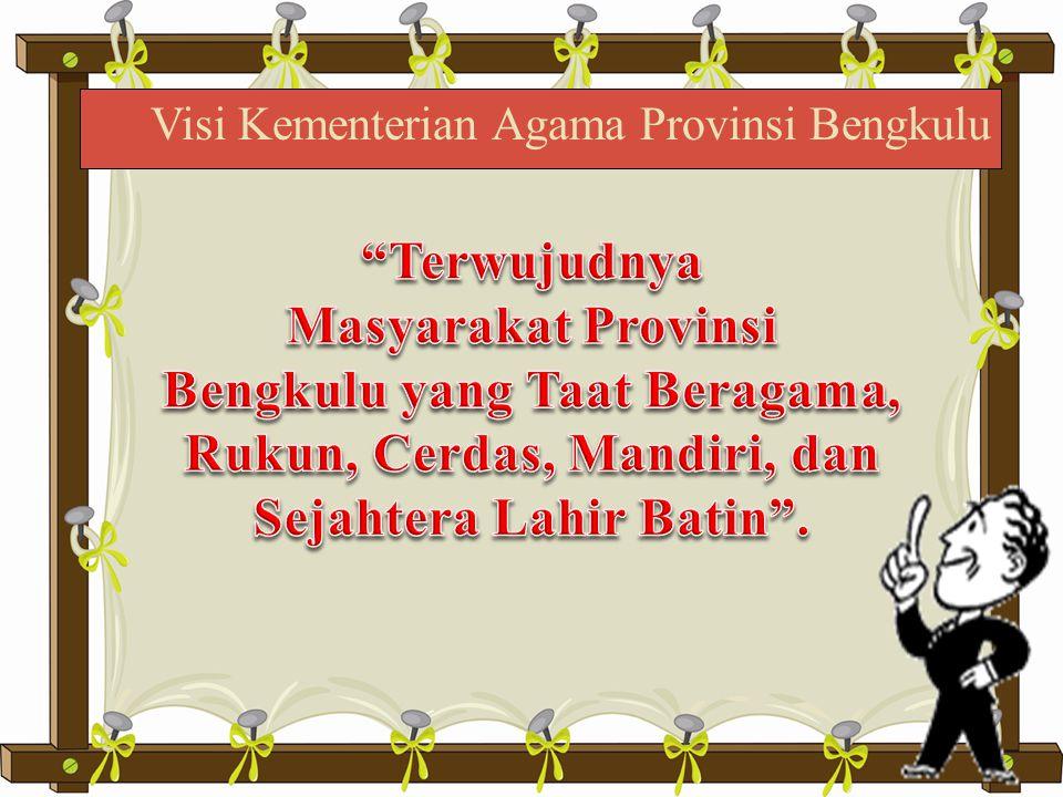 Meningkatkan Kualitas Kehidupan Beragama Meningkatkan Kualitas Kerukunan Umat Beragama Meningkatkan Kualitas Raudhatul Athfal Madrasah, Pendidikan Agama dan Pendidikan Keagamaan Peningkatan Kualitas Penyelenggaraan Ibadah Haji,.