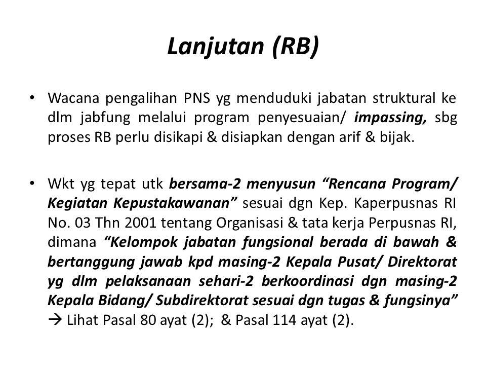 Lanjutan (RB) Wacana pengalihan PNS yg menduduki jabatan struktural ke dlm jabfung melalui program penyesuaian/ impassing, sbg proses RB perlu disikap