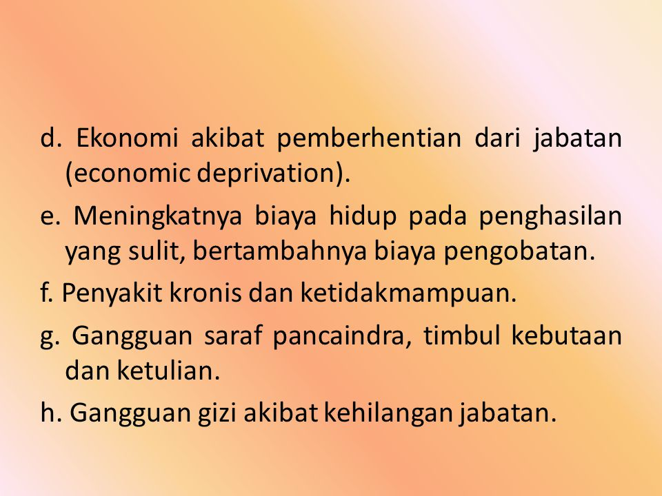 d.Ekonomi akibat pemberhentian dari jabatan (economic deprivation).