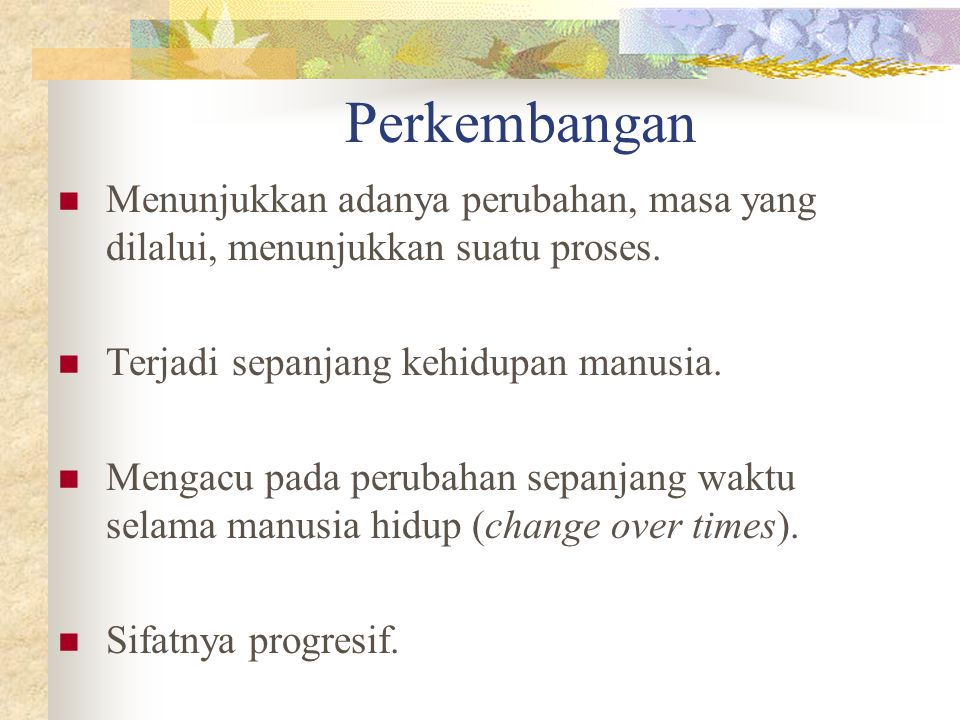 Bagaimana manusia berkembang.Bagaimana proses yang terjadi dalam perkembangan manusia.