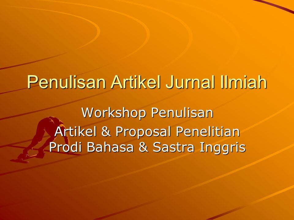 Penulisan Artikel Jurnal Ilmiah Workshop Penulisan Artikel & Proposal Penelitian Prodi Bahasa & Sastra Inggris