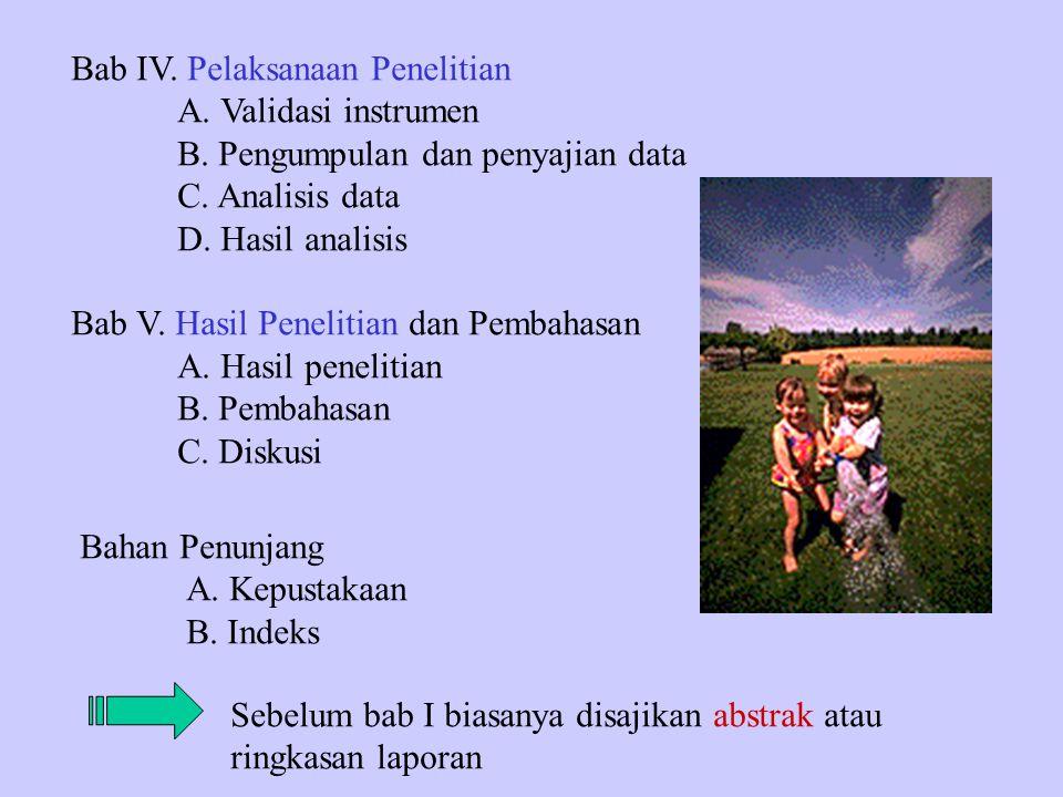 Bab IV. Pelaksanaan Penelitian A. Validasi instrumen B. Pengumpulan dan penyajian data C. Analisis data D. Hasil analisis Bab V. Hasil Penelitian dan