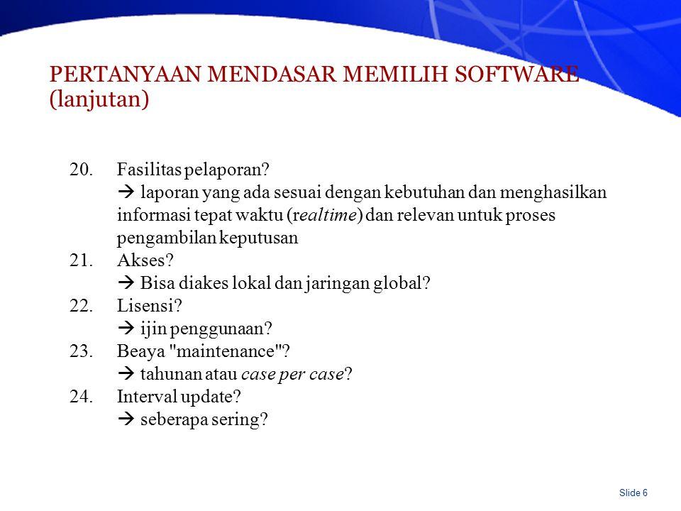 Slide 6 20.Fasilitas pelaporan?  laporan yang ada sesuai dengan kebutuhan dan menghasilkan informasi tepat waktu (realtime) dan relevan untuk proses