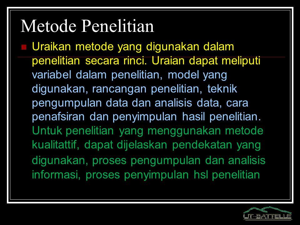 Metode Penelitian Uraikan metode yang digunakan dalam penelitian secara rinci. Uraian dapat meliputi variabel dalam penelitian, model yang digunakan,