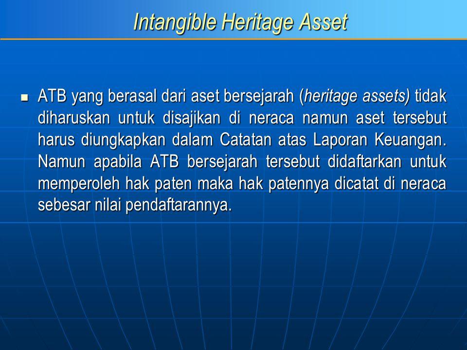 Intangible Heritage Asset ATB yang berasal dari aset bersejarah ( heritage assets) tidak diharuskan untuk disajikan di neraca namun aset tersebut haru