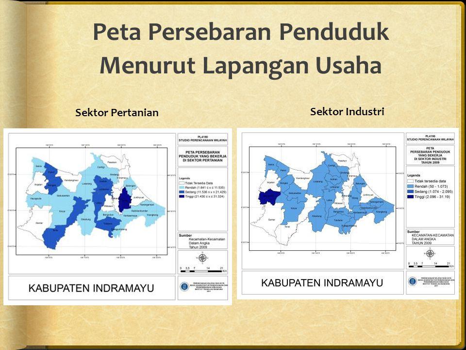 Peta Persebaran Penduduk Menurut Lapangan Usaha Sektor Pertanian Sektor Industri