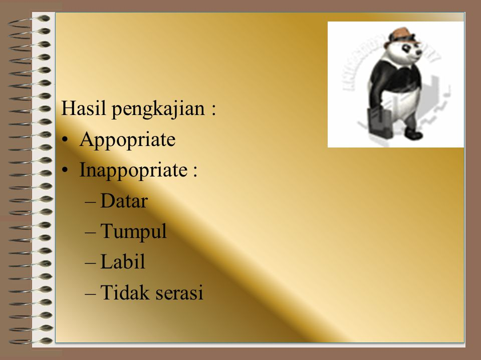 Hasil pengkajian : Appopriate Inappopriate : –Datar –Tumpul –Labil –Tidak serasi