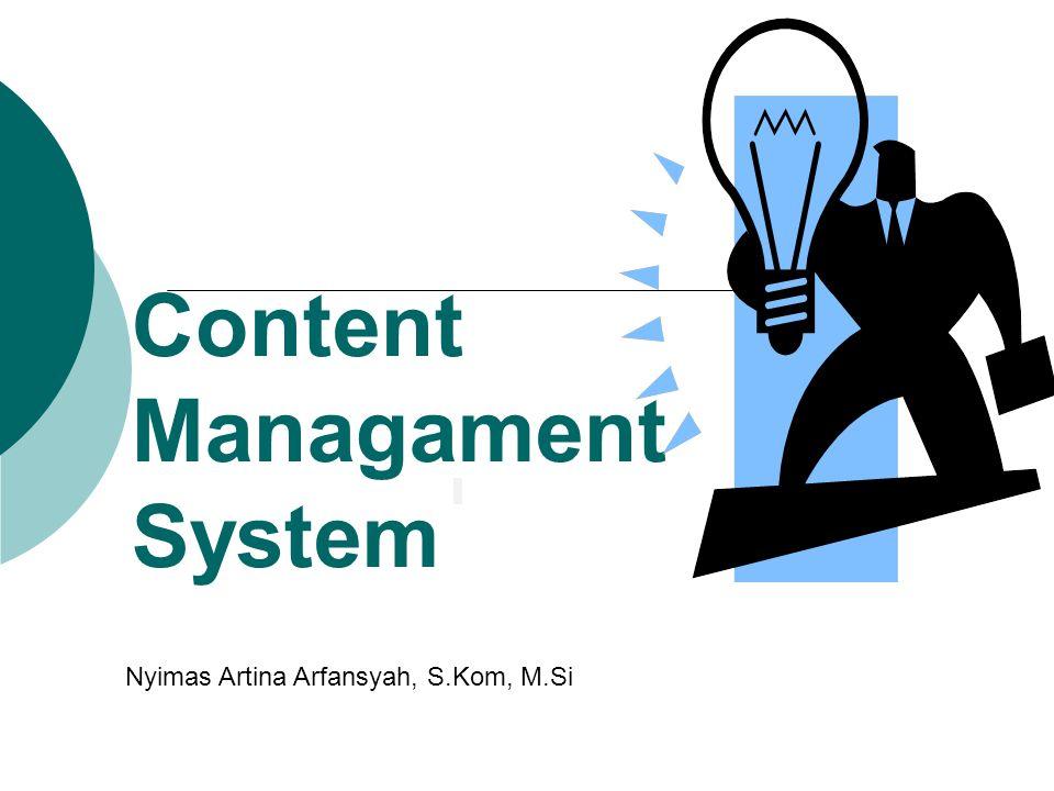 Content Management System Content Management System (CMS), adalah sebuah aplikasi berbasis web (webbased application) yang memungkinkan setiap orang membuat dan mengembangkan sebuah situs dinamis, tanpa perlu memahami bahasa pemrograman.