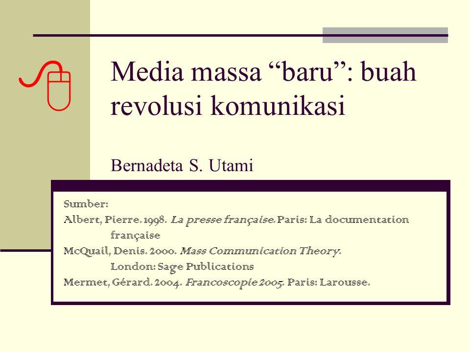 Media massa baru : buah revolusi komunikasi Bernadeta S.