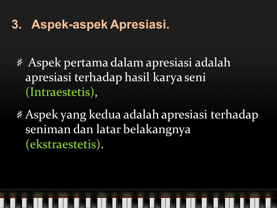 3.Aspek-aspek Apresiasi.