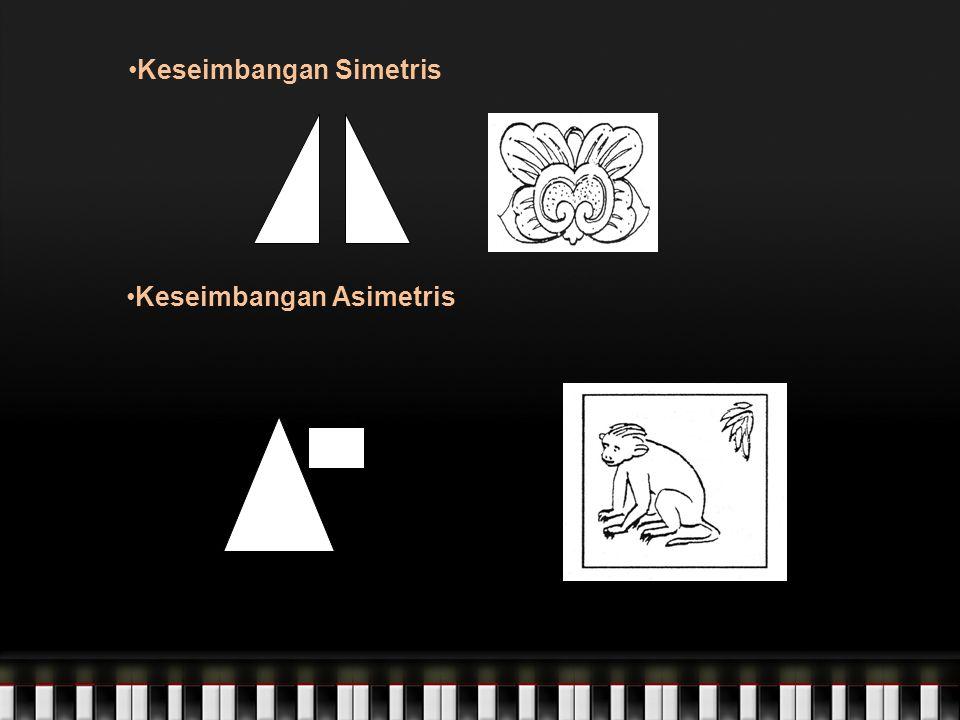 Keseimbangan Simetris Keseimbangan Asimetris
