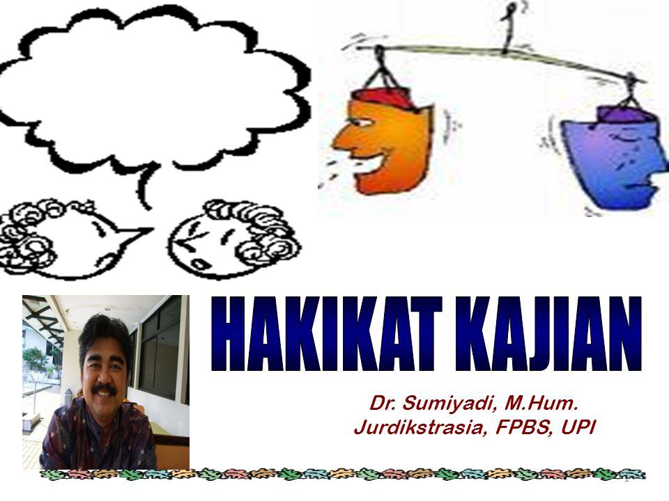 1 Dr. Sumiyadi, M.Hum. Jurdikstrasia, FPBS, UPI