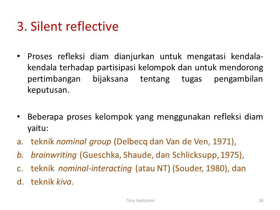 2. Interactive group process. a.Traditional face to face Mempunyai format diskusi konvensional. Diskusi bebas – mengalir, terbuka dan kemudian diakhir