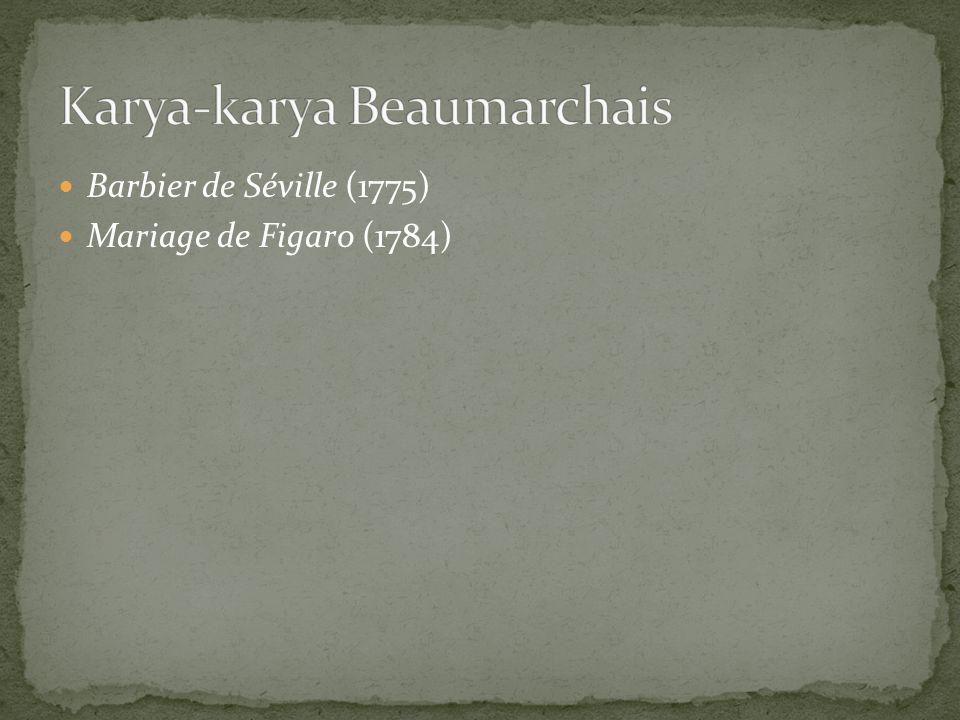 Barbier de Séville (1775) Mariage de Figaro (1784)