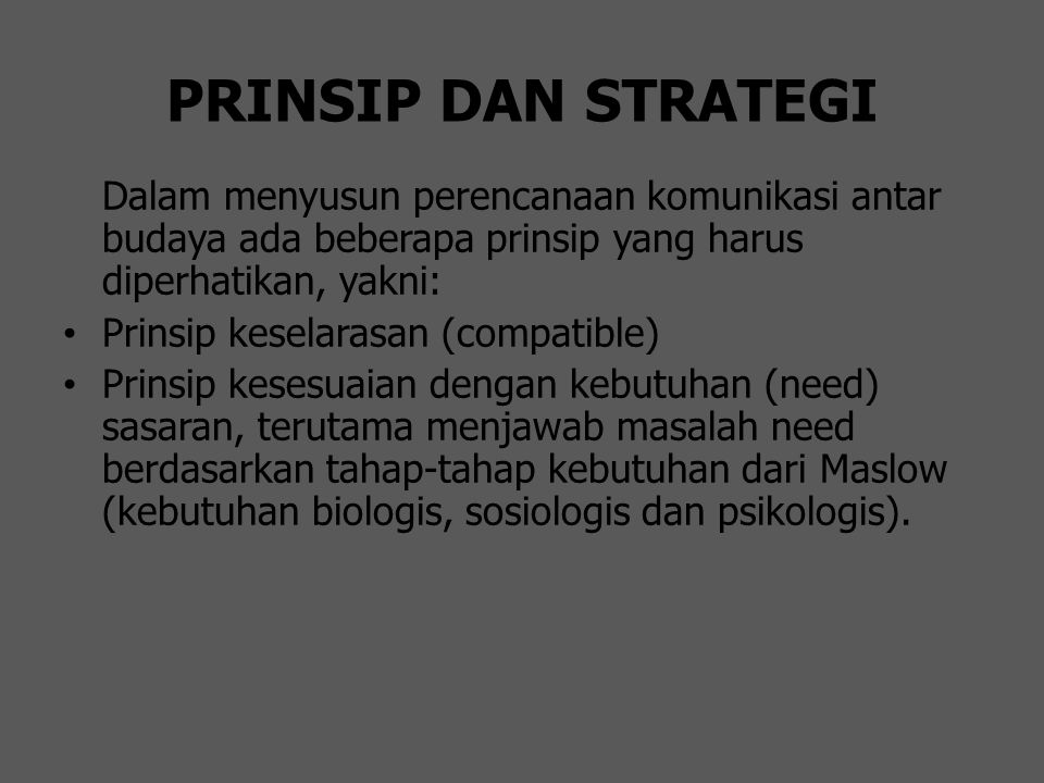 PRINSIP DAN STRATEGI Dalam menyusun perencanaan komunikasi antar budaya ada beberapa prinsip yang harus diperhatikan, yakni: Prinsip keselarasan (comp