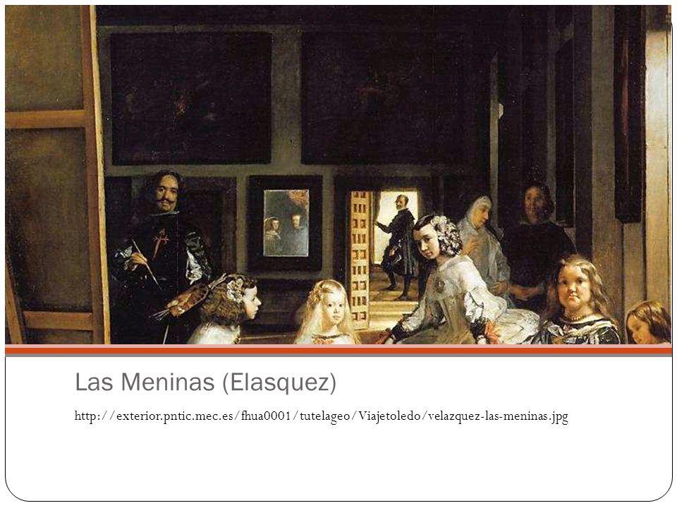 Las Meninas (Elasquez) http://exterior.pntic.mec.es/fhua0001/tutelageo/Viajetoledo/velazquez-las-meninas.jpg